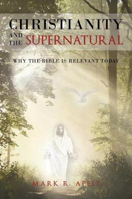 Christianity and the Supernatural by Mark R Apelt image