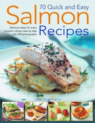 75 Quick and Easy Salmon Recipes by Jane Bamforth image