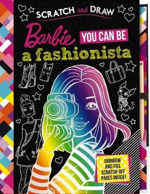 Barbie: You Can Be a Fashionista Scratch and Draw