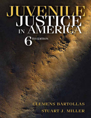 Juvenile Justice in America by Clemens F. Bartollas, Ph.D.