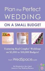 Plan the Perfect Wedding on a Small Budget by Alex A Lluch