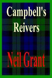 Campbell's Reivers by Neil Grant