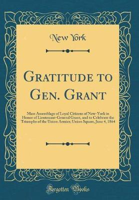 Gratitude to Gen. Grant by New York