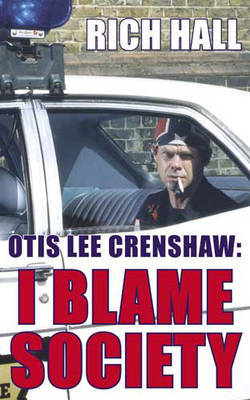 Otis Lee Crenshaw: I Blame Society by Rich Hall image