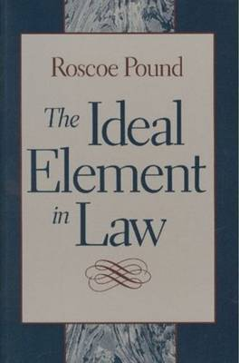 Ideal Element in Law by Roscoe Pound image