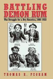 Battling Demon Rum by Thomas R. Pegram