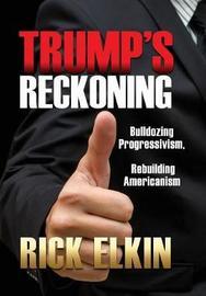 Trump's Reckoning by Rick Elkin image