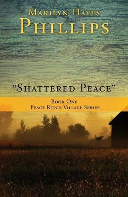 Shattered Peace by Marilyn Hayes Phillips