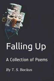 Falling Up by T S Backus