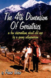 The 4th Dimension Of Geriatrics by Franz Ucko image