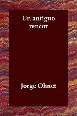 UN Antiguo Rencor by Jorge Ohnet image