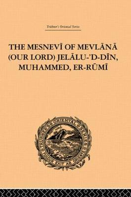 The Mesnevi of Mevlana (Our Lord) Jelalu-'D-Din, Muhammed, Er-Rumi by James W. Redhouse