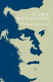 Philosophical Remarks by Ludwig Wittgenstein
