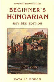Beginner's Hungarian Revised Edition by Katalin Boros image