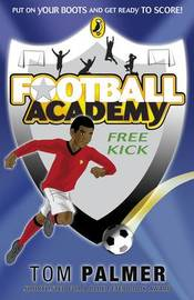 Free Kick (Football Academy #5) by Tom Palmer