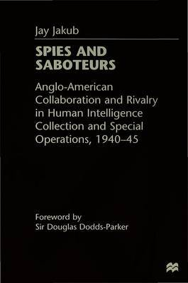 Spies and Saboteurs by Joseph F. Jakub