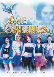 Gatekeepers by R D Goullette
