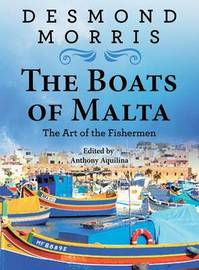 The Boats of Malta - The Art of the Fishermen by Desmond Morris