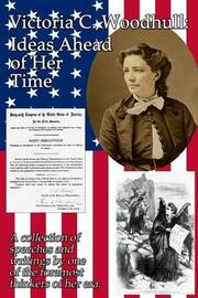 Victoria C. Woodhull by Victoria Claflin Woodhull
