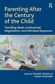 Parenting After the Century of the Child by Tatjana Thelen image
