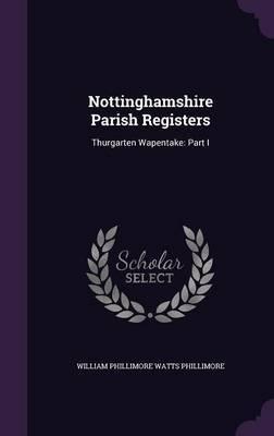 Nottinghamshire Parish Registers by William Phillimore Watts Phillimore image