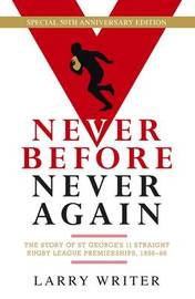Never Before, Never Again by Larry Writer