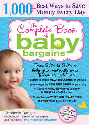 The Complete Book of Baby Bargains by Kimberly Danger image