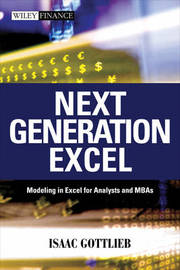 Next Generation Excel: Modeling in Excel for Analysts and MBAs by Isaac Gottlieb image