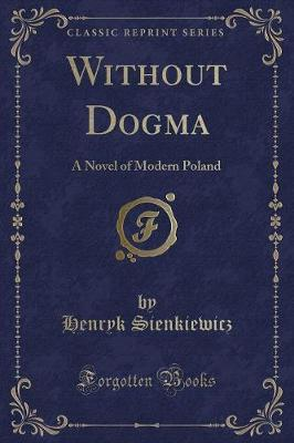 Without Dogma by Henryk Sienkiewicz image