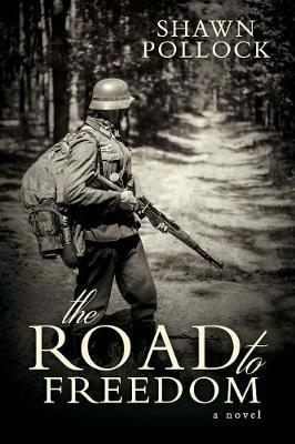 The Road to Freedom by Shawn Pollock
