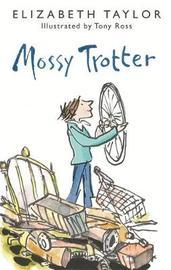 Mossy Trotter by Elizabeth Taylor