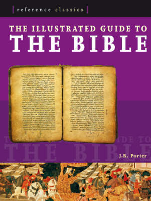 Illustrated Guide to the Bible: A Portrait of the Greatest Stories E by J.R. Porter