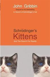 Schrodinger's Kittens by John Gribbin