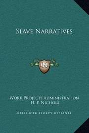 Slave Narratives by H. P. Nichols