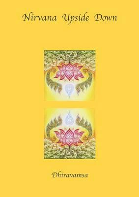 Nirvana Upside Down by V.R. Dhiravamsa