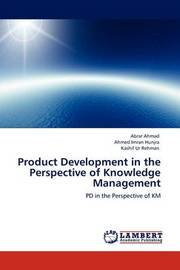 Product Development in the Perspective of Knowledge Management by Abrar Ahmad