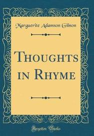 Thoughts in Rhyme (Classic Reprint) by Marguerite Adamson Gibson image