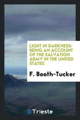 Light in Darkness by F.Booth- Tucker