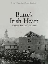 Butte's Irish Heart by St Mary's Neighborhoods Reunion Committee image