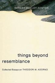 Things Beyond Resemblance by Robert Hullot-Kentor