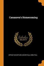 Casanova's Homecoming by Arthur Schnitzler