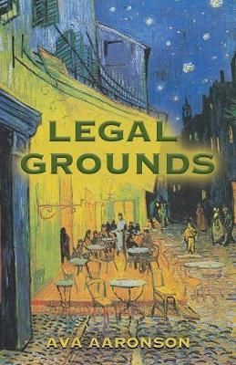 Legal Grounds by Ava Aaronson