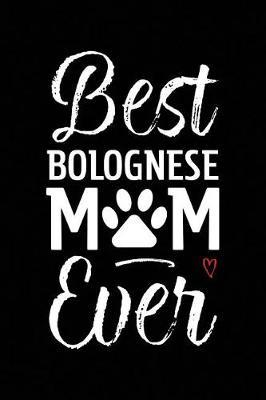 Best Bolognese Mom Ever by Arya Wolfe