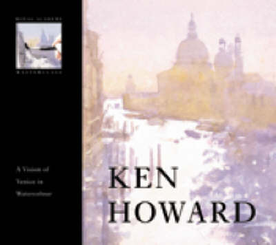 Ken Howard: A Vision of Venice in Watercolour by Ken Howard image