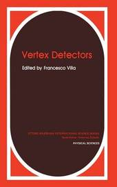 Vertex Detectors by Francesco Villa