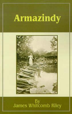 Armazindy by James Whitcomb Riley