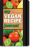 My Vegan Recipe Journal: Making the World a Better Place, One Recipe at a Time by Mara Conlon