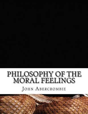 Philosophy of the Moral Feelings by John Abercrombie