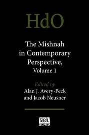 The Mishnah in Contemporary Perspective, Volume 1 by Jacob Neusner