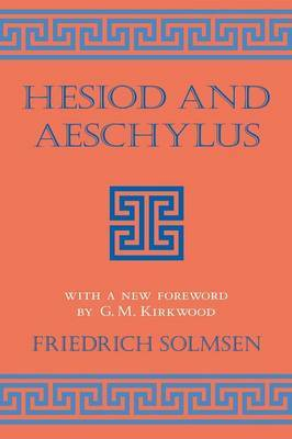 Hesiod and Aeschylus by Friedrich Solmsen